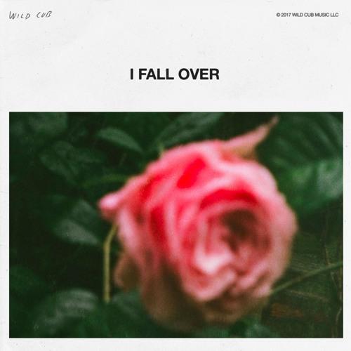 Wild Cub - I Fall Over