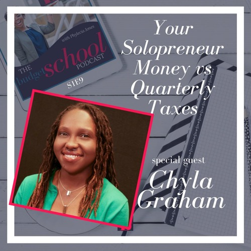 S1E9: Your Solopreneur Money vs Quarterly Taxes with Guest Host Chyla Graham