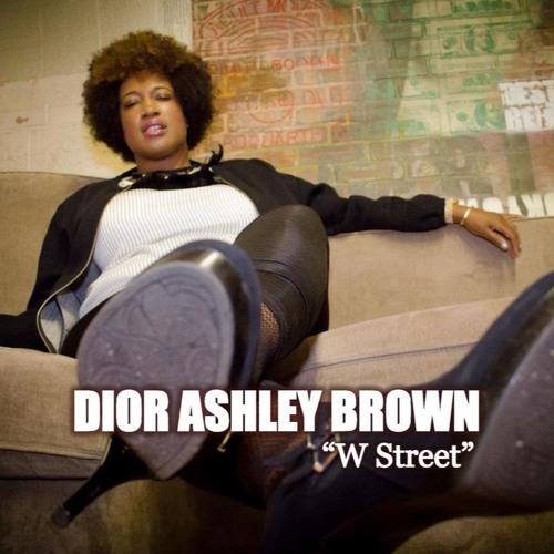Dior Ashley Brown- W Street (Clean)