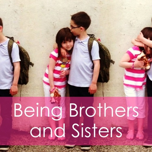 Being Brothers and Sisters