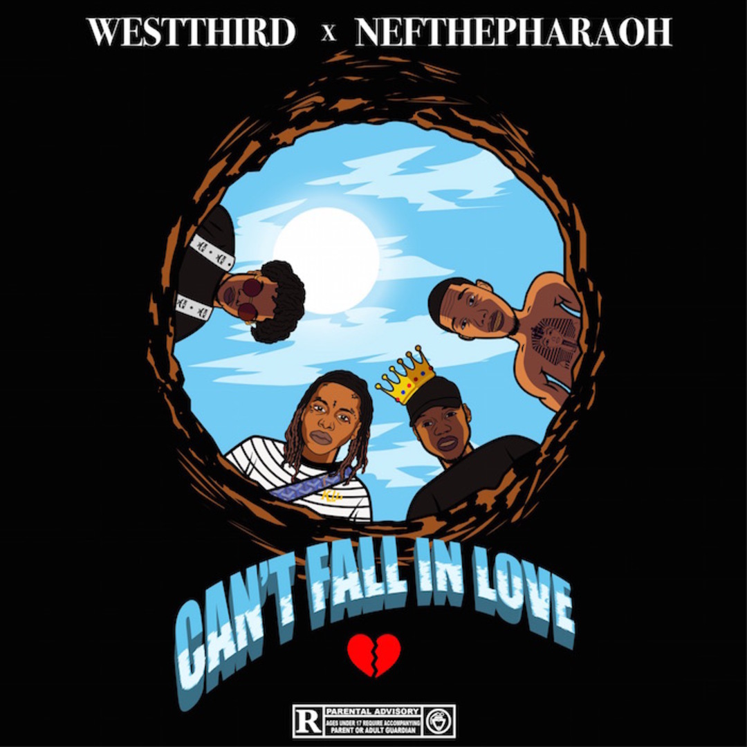 West Third x Nef the Pharaoh - Can't Fall In Love [Thizzler.com Exclusive]