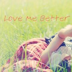Love Me Better - Lux Capella