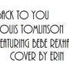Back to You Louis Tomlinson Featuring Bebe Rexha - (Cover)