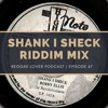 67 - Reggae Lover Podcast - Shank I Sheck Riddim Mix