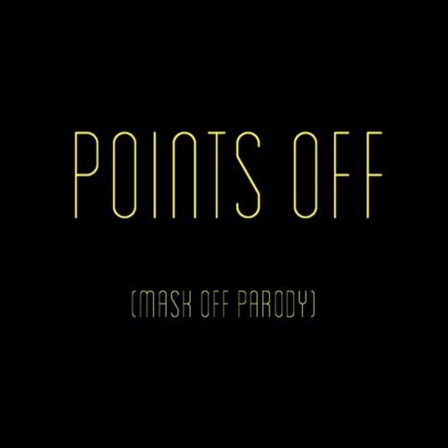 Points Off (Mask Off Parody)