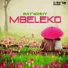 MBELEKO - RAYVANNY DJREX RMX