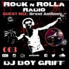Rock 'n' Rolla Radio 003 Boy Griff feat Brent Anthony Guest Mix