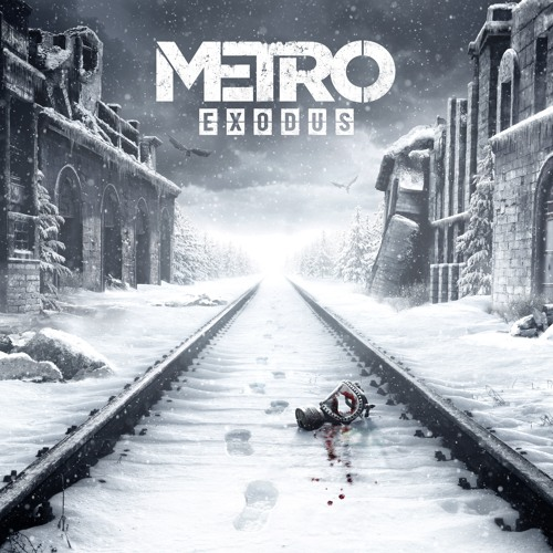 Metro Exodus - In the House, In a Heartbeat