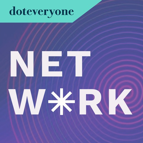 Network. A podcast by Doteveryone. E02: Care