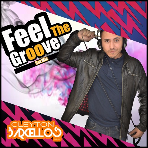Dj Cleyton Barcellos - Fell The Groove @ Set Mix