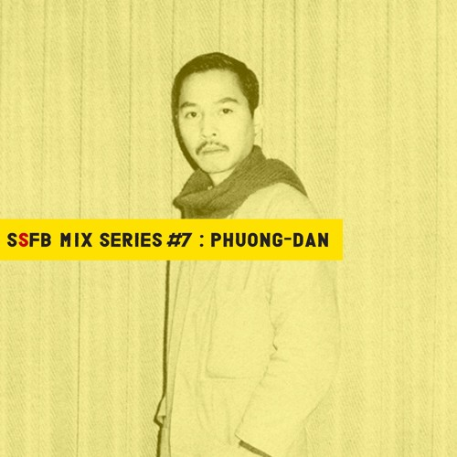 SSFB Mix Series #7: Phuong-Dan