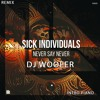 Sick Individuals - Never Say Never (DJ Woofer Intro Piano)