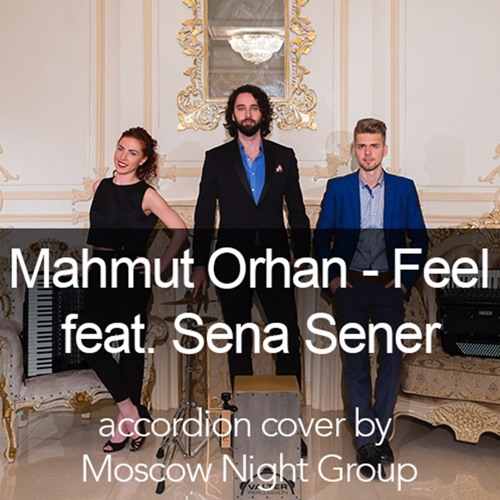 Mahmut Orhan - Feel feat. Sena Sener (accordion cover by Moscow Night Group)