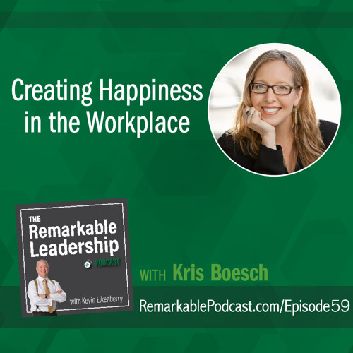 Creating Happiness in the Workplace with Kris Boesch