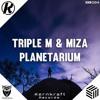 Triple M & Miza - Planetarium
