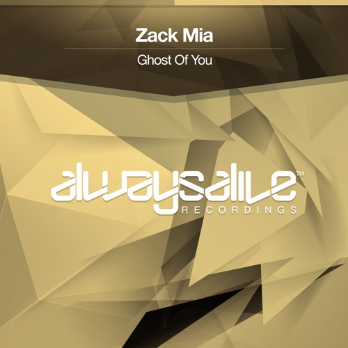 Zack Mia - Ghost of You [OUT NOW]