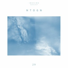 INVEINS \ Podcast 029 \ Ntogn