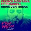French Montana Ft Pharrell - Bring Dem Things (Pink Panda Remix)