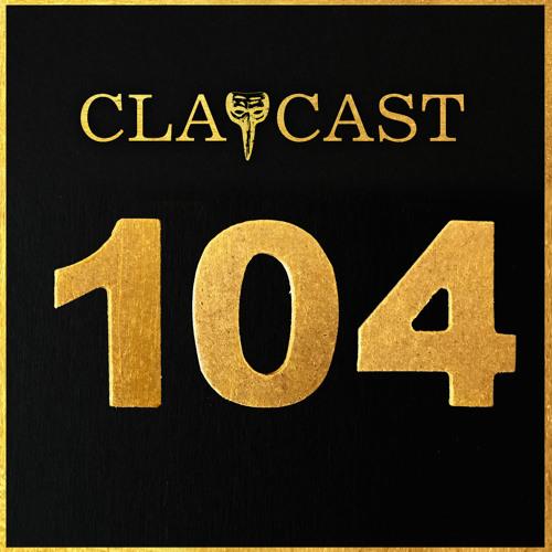 CLAPCAST #104