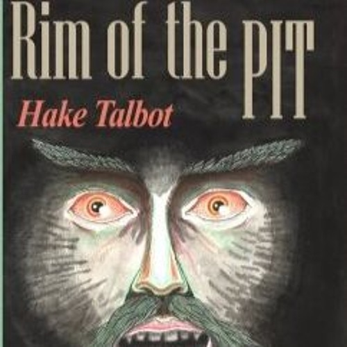 Ep 1: Rim of the Pit - Hake Talbot: The Second Best Locked Room Mystery of All Time?