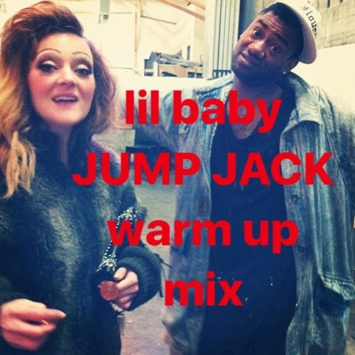 lil baby JUMP JACK warm up mix