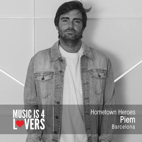 Hometown Heroes: Piem from Barcelona [Musicis4Lovers.com]