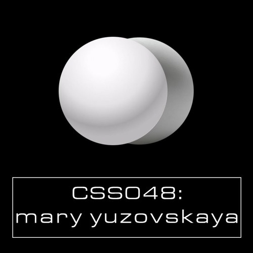 Cultivated Sound Sessions - CSS048: Mary Yuzovskaya