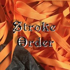 Stroke Order on n10.as Radio July 24