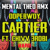 Dopebwoy - Cartier ft. Chivv & 3robi (Remix Mental Theo Hard Version)