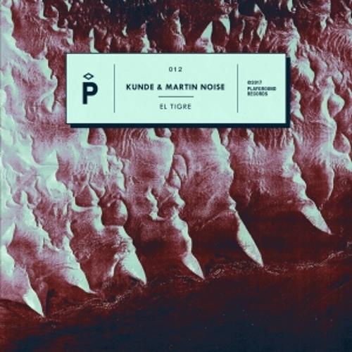 PRÈMIÉRE: Kunde & Martin Noise - El Tigre (Tkuz Remix) [Playground Records]