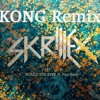 Skrillex & Poo Bear - Would You Ever (KONG Remix)