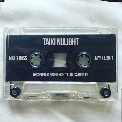 Taiki Nulight Live @ Night Bass (May 11, 2017)