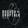 BooVox & DropTalk - LOVE ME