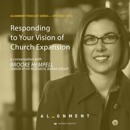 Responding to Your Vision of Church Expansion:  An Aspen Podcast Featuring Brooke Hempell
