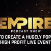005 - How to Create a Hugely Popular, High Profit Live Event