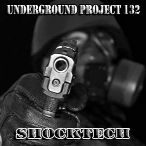 Underground Project 132 - Shocktech