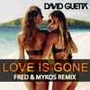 David Guetta - Love Is Gone (Fred & Mykos Remix)