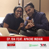 Maed in India Ep. 104 feat. Apache Indian