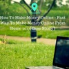 How To Make Money Online - Fast Way To Make Money Online From Home 2017[Case Study]