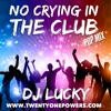 NO CRYING IN THE CLUB POP MIX