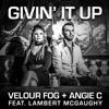 Velour Fog & Angie C feat. Lambert McGaughy- Givin' It Up
