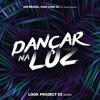 Gui Brazil - Dançar Na Luz feat. Bruno Dmorar (Look Project DJ Remix) (Rádio Mix)