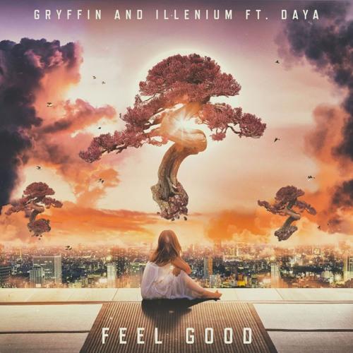 Gryffin and Illenium feat. Daya - Feel Good (Radioactive Sandwich Remix)
