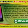 Install Vidmate On Blackberry Mobiles