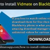 How To Install Vidmate On Blackberry Phone?