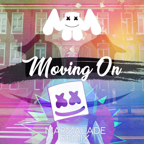 Marshmello- Moving On(Marmalade Remix) by Marmalade | Free