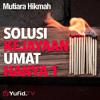 Download lagu Mutiara Hikmah - Solusi Kejayaan Umat Hanya Satu - Ustadz Dr. Syafiq Riza Basalamah, MA..mp3
