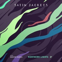 Satin Jackets - Northern Lights feat. David Harks