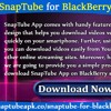 Download SnapTube for BlackBerry Mobiles
