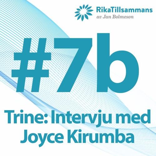 #7b - Trine: Intervju med Joyce Kirumba